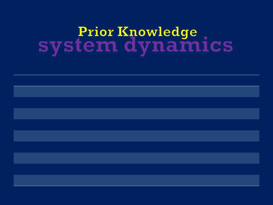Prior Knowledge system dynamics