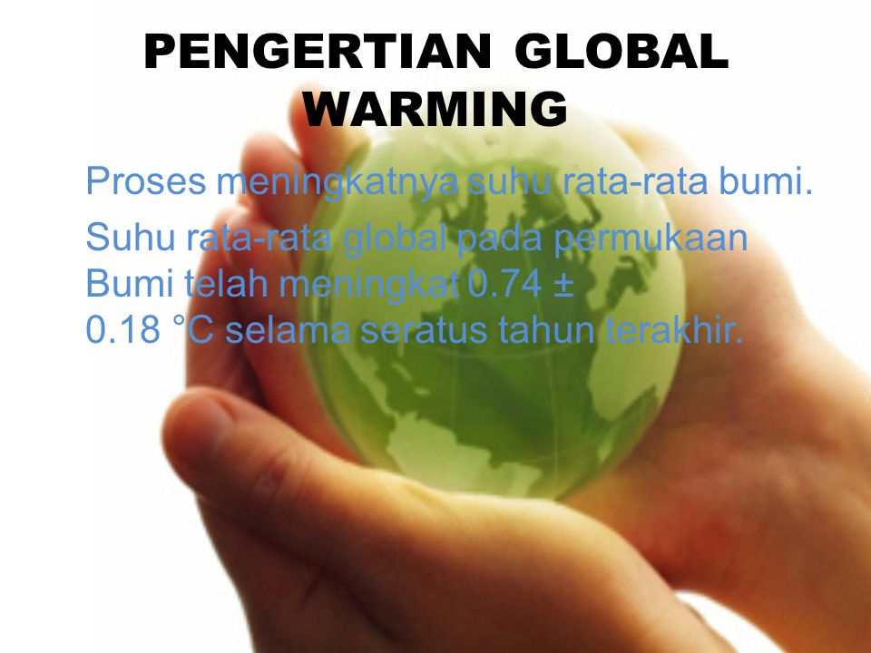 PENGERTIAN GLOBAL WARMING
