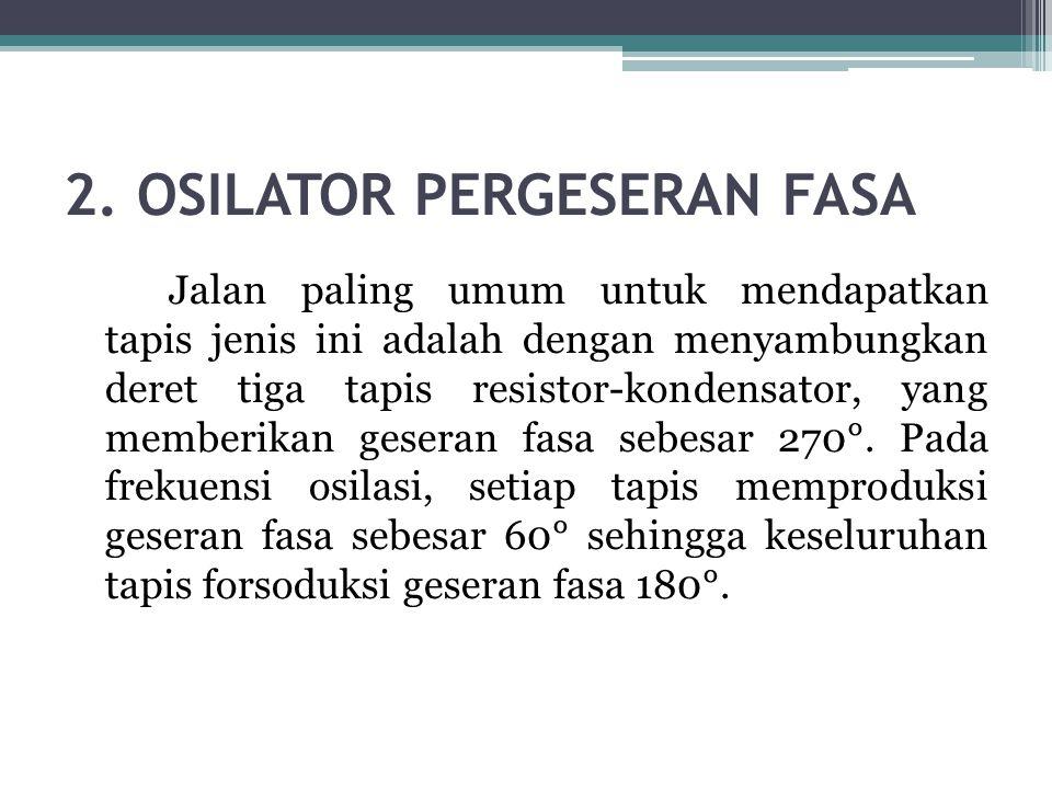 2. OSILATOR PERGESERAN FASA