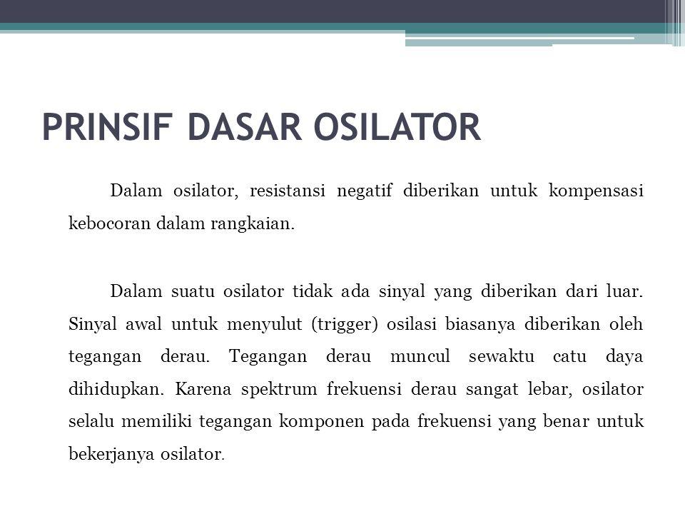 PRINSIF DASAR OSILATOR