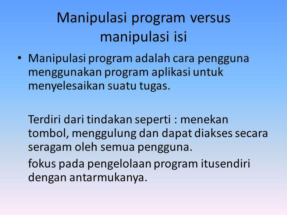 Manipulasi program versus manipulasi isi
