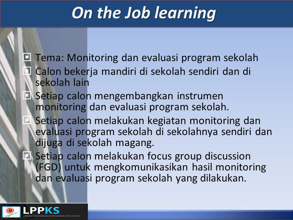 On the Job learning Tema: Monitoring dan evaluasi program sekolah