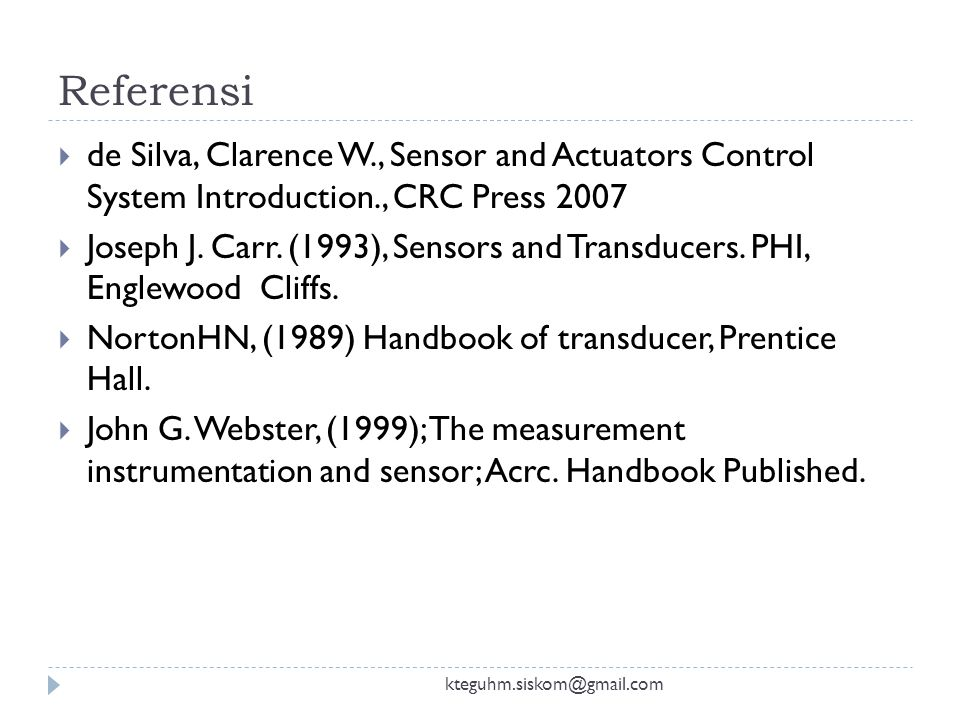 Referensi de Silva, Clarence W., Sensor and Actuators Control System Introduction., CRC Press