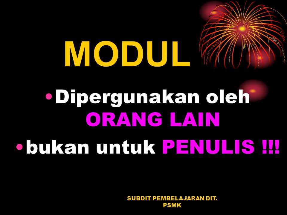 MODUL Dipergunakan oleh ORANG LAIN bukan untuk PENULIS !!!