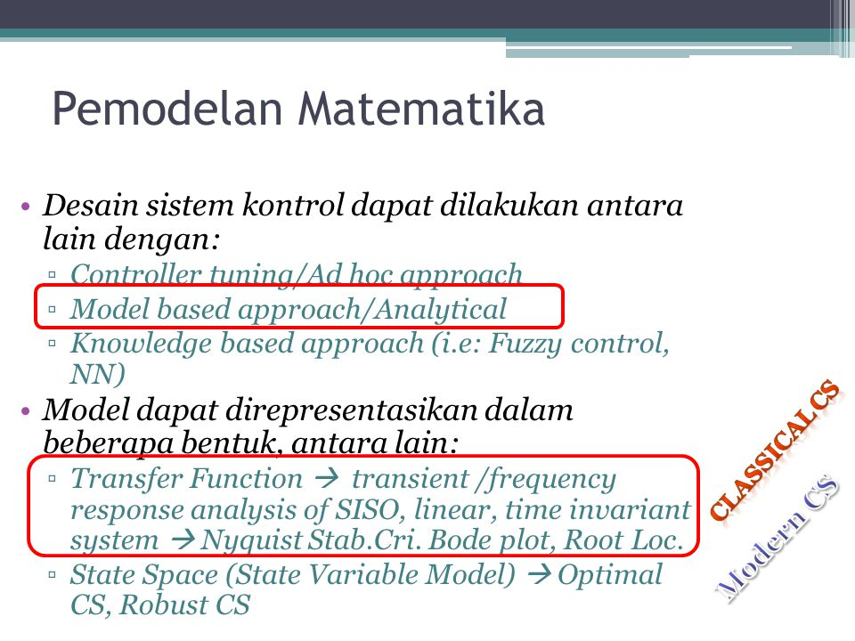 Pemodelan Matematika Desain sistem kontrol dapat dilakukan antara lain dengan: Controller tuning/Ad hoc approach.