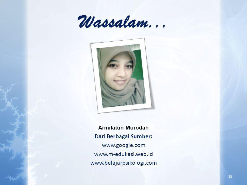 Wassalam... Dari Berbagai Sumber: www.google.com www.m-edukasi.web.id