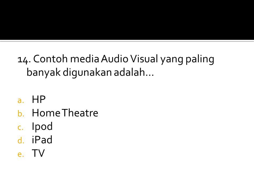 14. Contoh media Audio Visual yang paling banyak digunakan adalah…