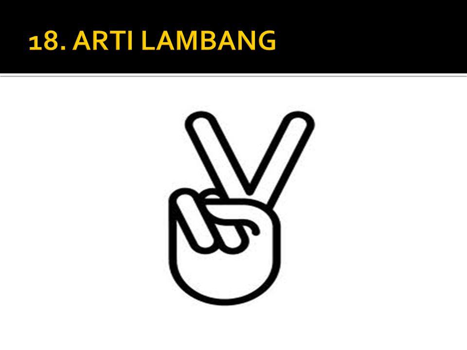 18. ARTI LAMBANG A. Victory B Peace C. Dua anak lebih baik D. Ke dua