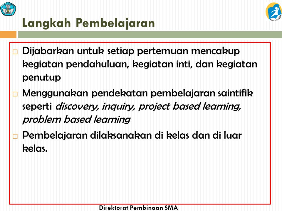 Langkah Pembelajaran Dijabarkan untuk setiap pertemuan mencakup kegiatan pendahuluan, kegiatan inti, dan kegiatan penutup.