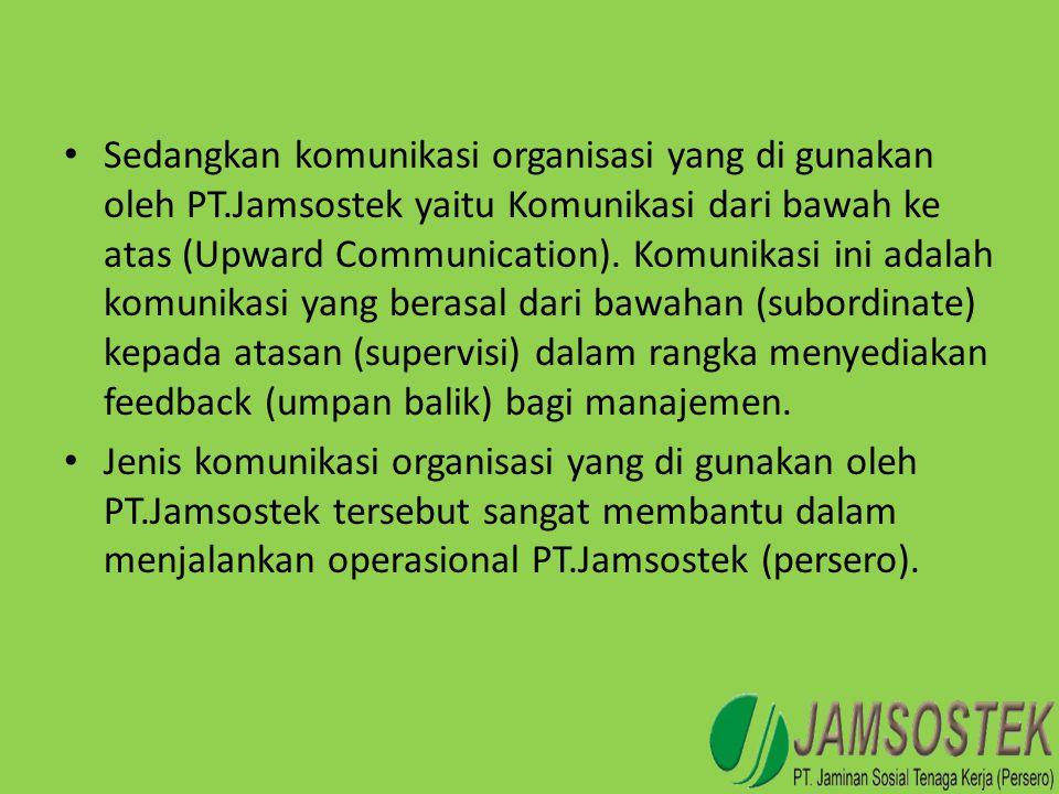 Sedangkan komunikasi organisasi yang di gunakan oleh PT