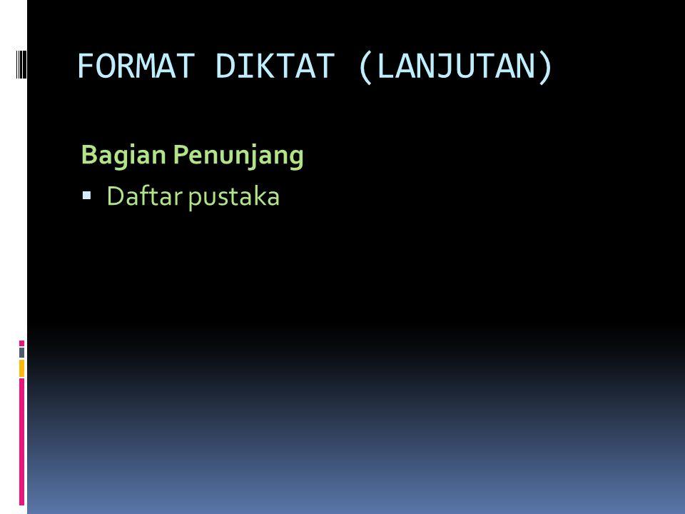 FORMAT DIKTAT (LANJUTAN)