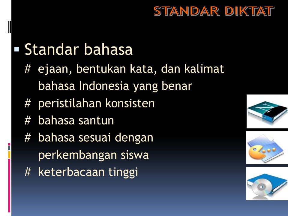 Standar bahasa STANDAR DIKTAT # ejaan, bentukan kata, dan kalimat