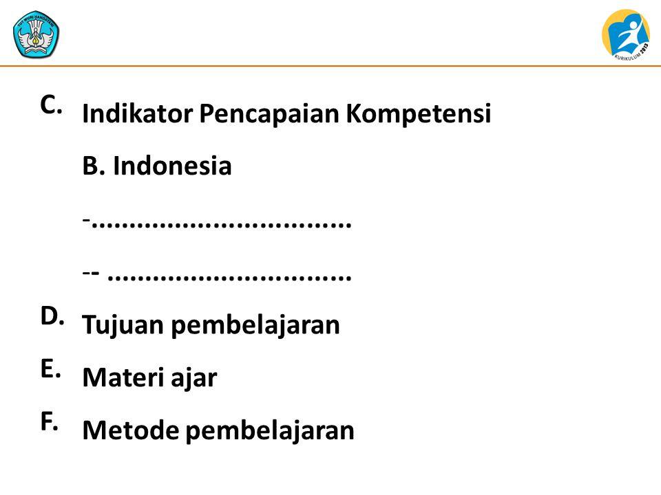 C. Indikator Pencapaian Kompetensi. B. Indonesia. .................................. - ................................