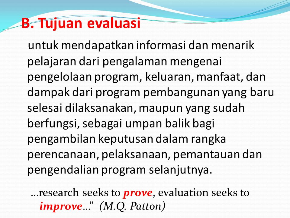 B. Tujuan evaluasi