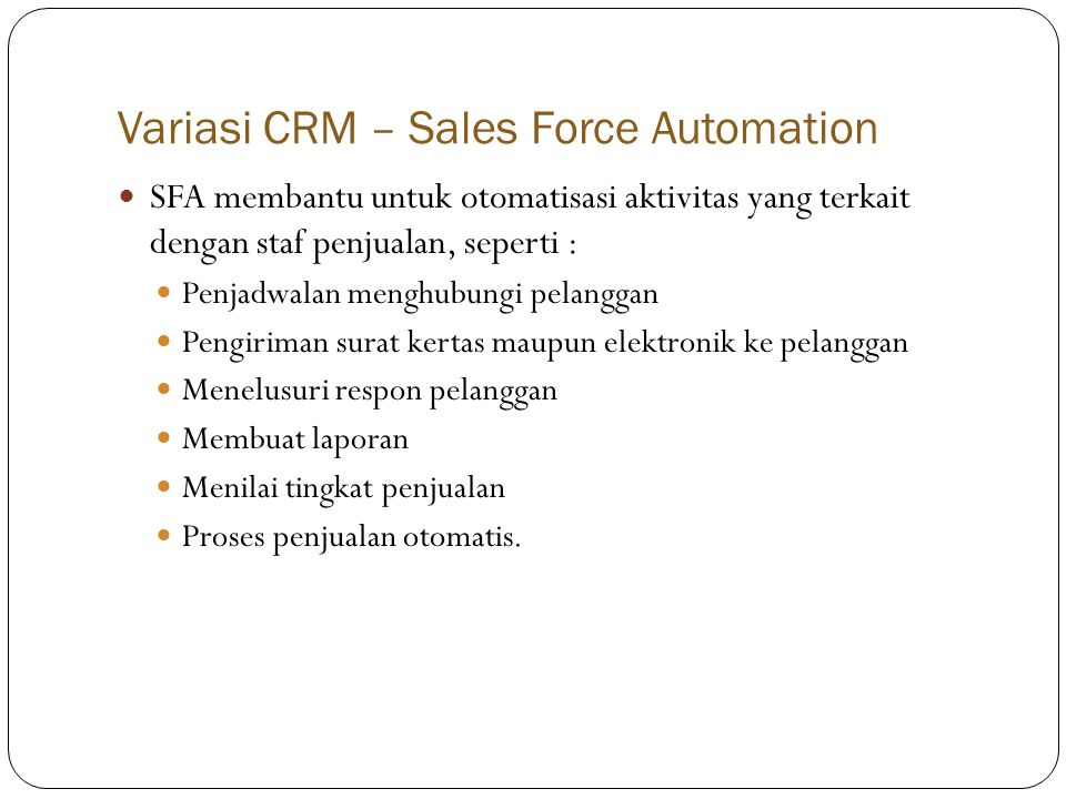 Variasi CRM – Sales Force Automation