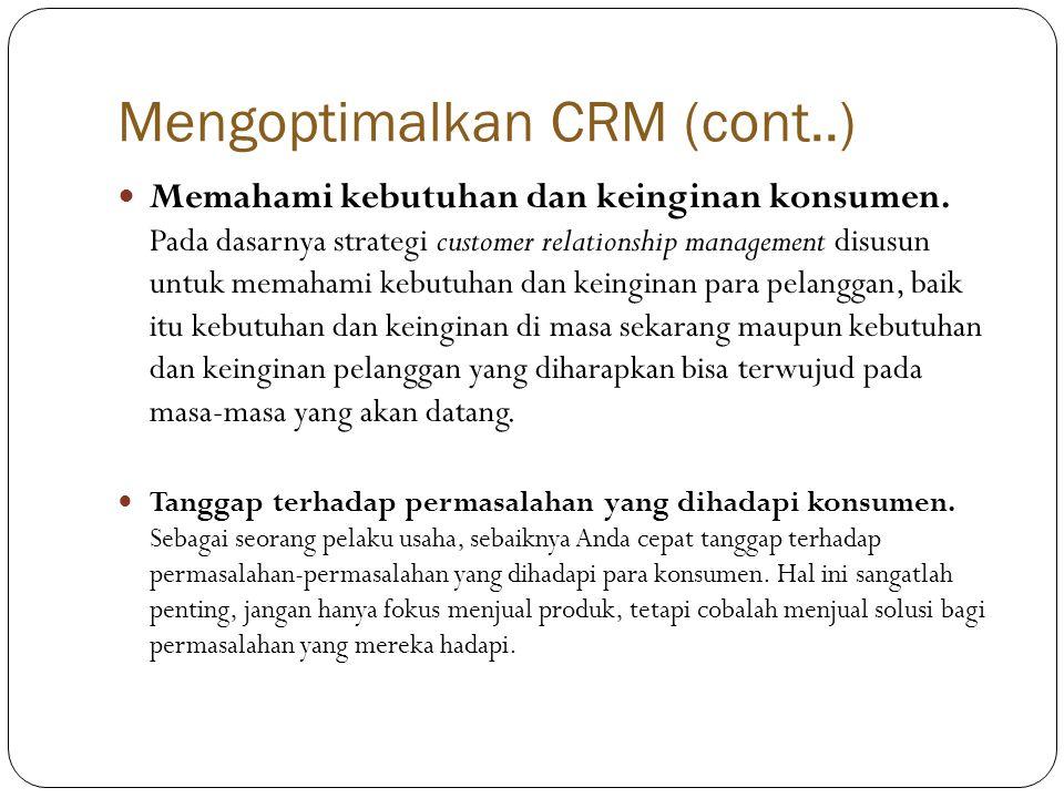 Mengoptimalkan CRM (cont..)