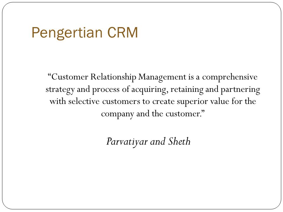 Pengertian CRM Parvatiyar and Sheth