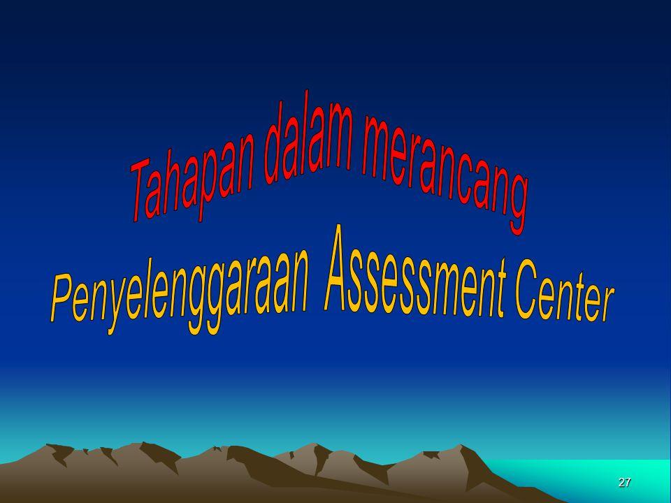 Tahapan dalam merancang Penyelenggaraan Assessment Center