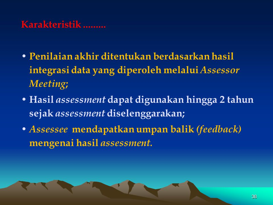 Assessee mendapatkan umpan balik (feedback) mengenai hasil assessment.
