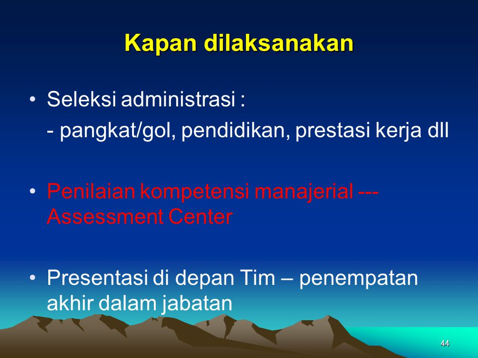 Kapan dilaksanakan Seleksi administrasi :