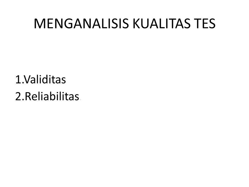 MENGANALISIS KUALITAS TES