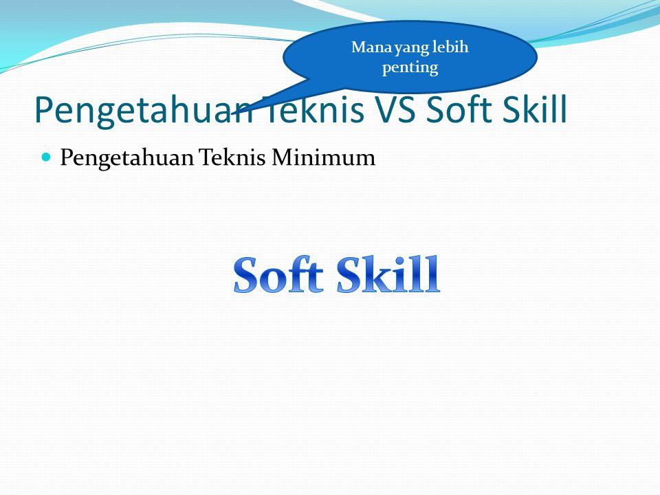 Pengetahuan Teknis VS Soft Skill