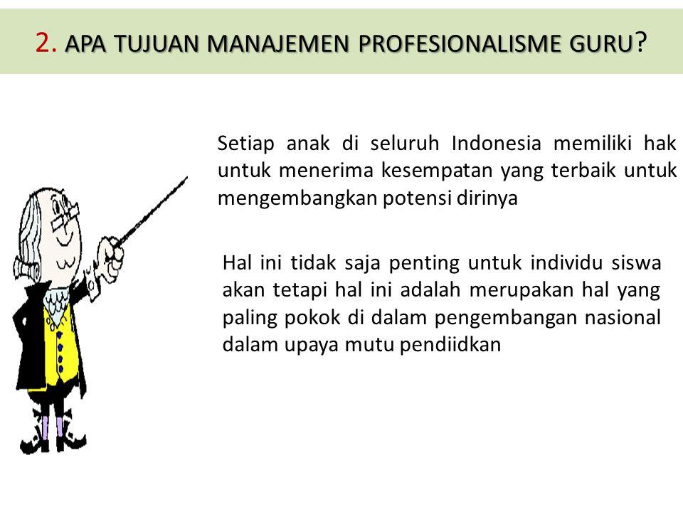 2. APA TUJUAN MANAJEMEN PROFESIONALISME GURU