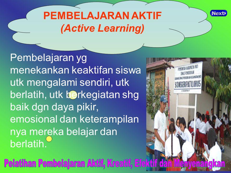 PEMBELAJARAN AKTIF (Active Learning) PEMBELAJARAN AKTIF.