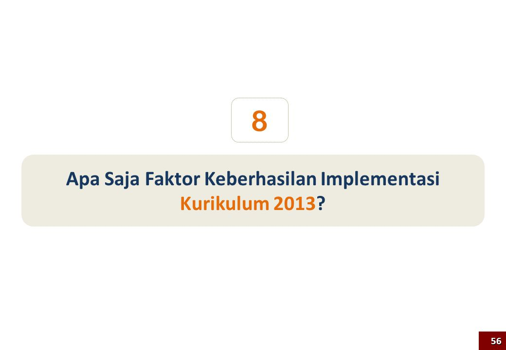 Apa Saja Faktor Keberhasilan Implementasi Kurikulum 2013