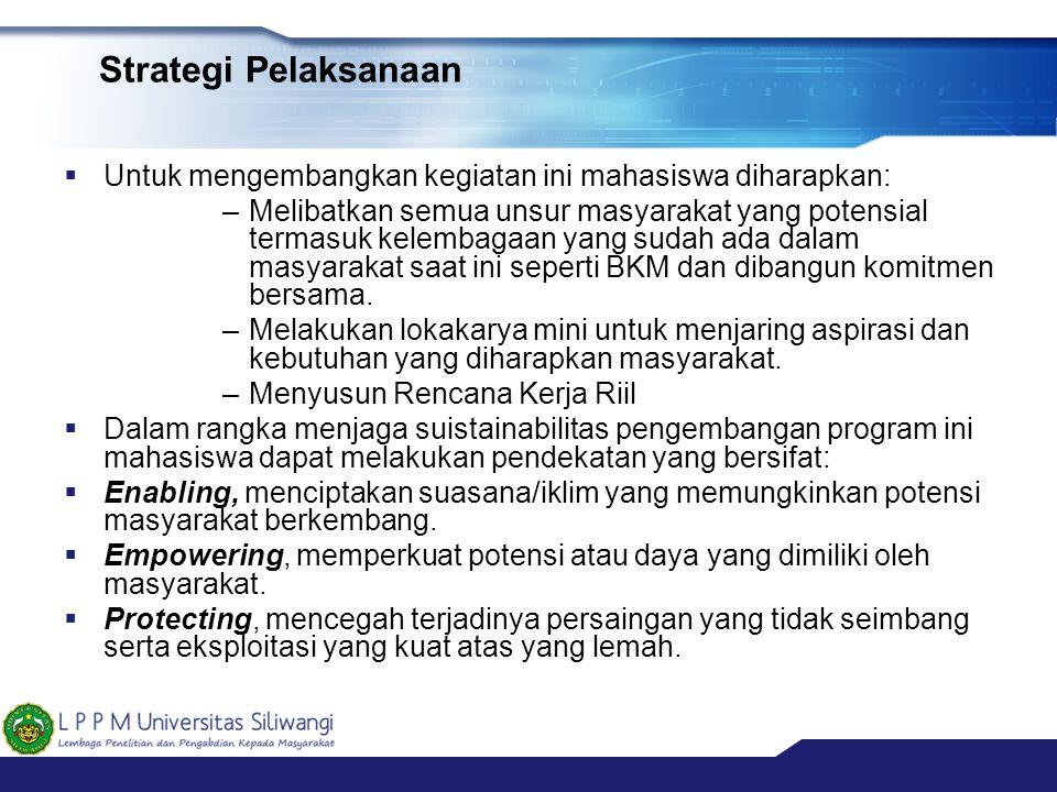 Strategi Pelaksanaan Untuk mengembangkan kegiatan ini mahasiswa diharapkan: