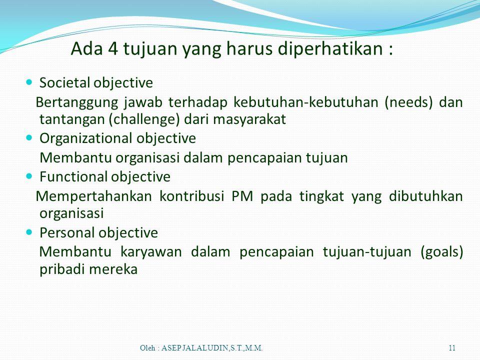 Ada 4 tujuan yang harus diperhatikan :