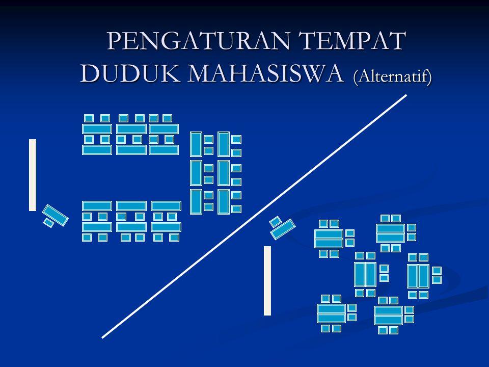PENGATURAN TEMPAT DUDUK MAHASISWA (Alternatif)
