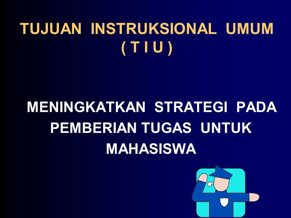 TUJUAN INSTRUKSIONAL UMUM ( T I U )