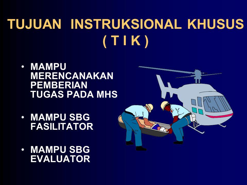 TUJUAN INSTRUKSIONAL KHUSUS ( T I K )