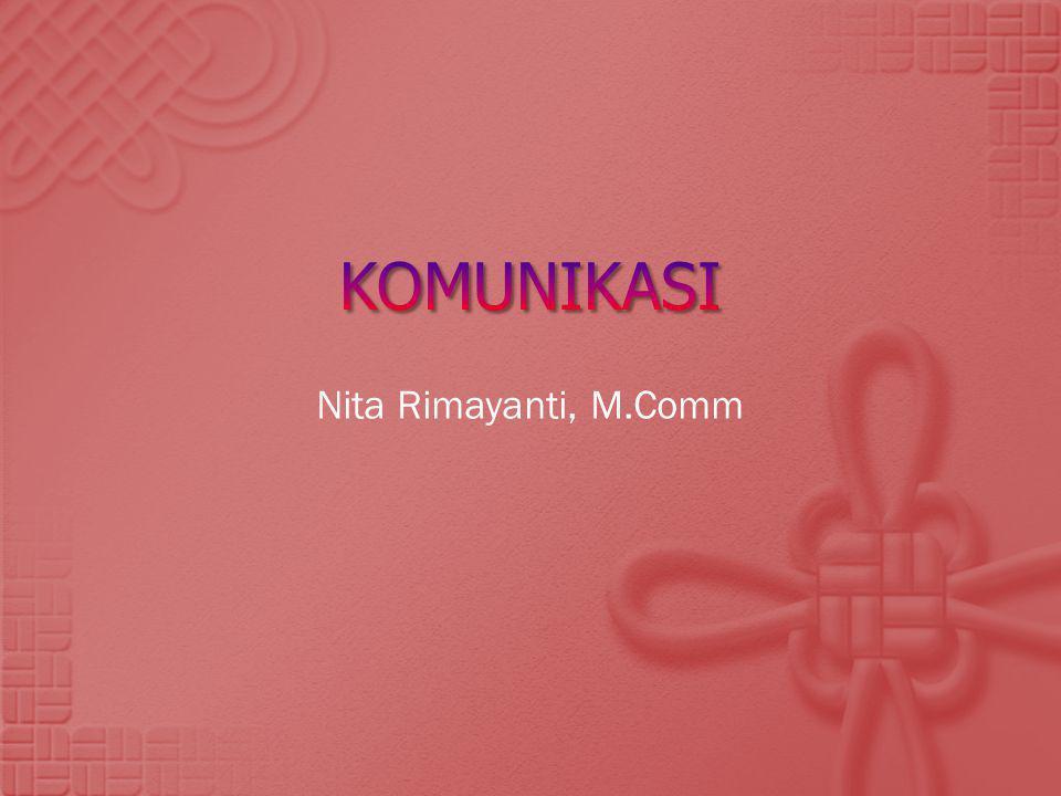 KOMUNIKASI Nita Rimayanti, M.Comm