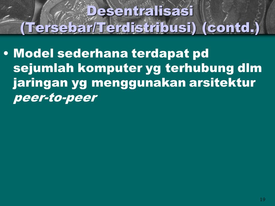Desentralisasi (Tersebar/Terdistribusi) (contd.)