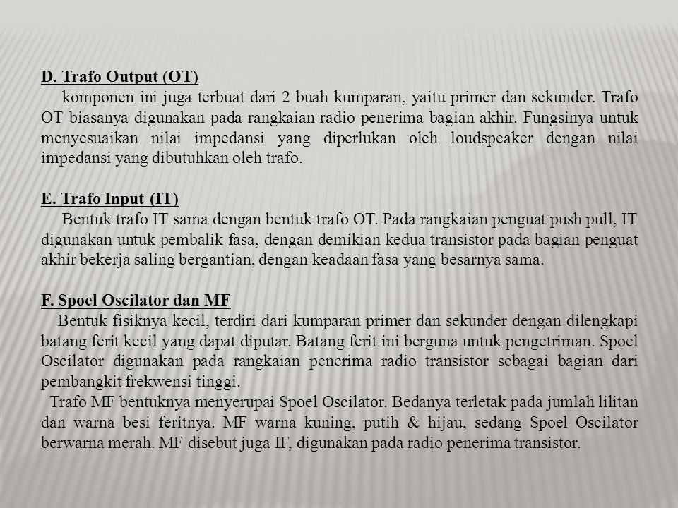 D. Trafo Output (OT)