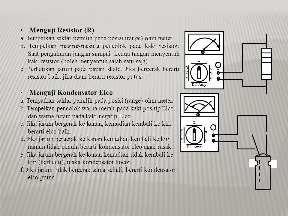 a. Tempatkan saklar pemilih pada posisi (range) ohm meter.