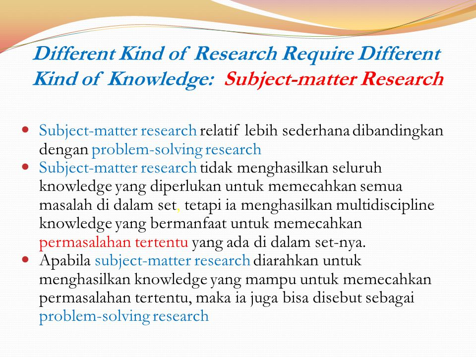 Different Kind of Research Require Different Kind of Knowledge: Subject-matter Research