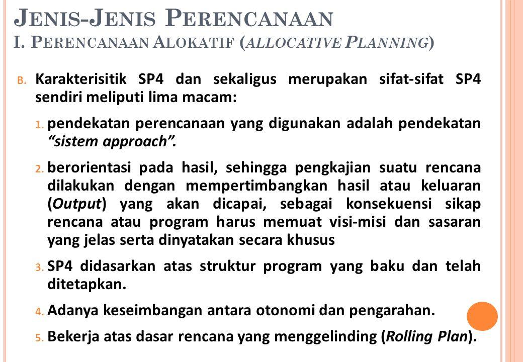 Jenis-Jenis Perencanaan I. Perencanaan Alokatif (allocative Planning)