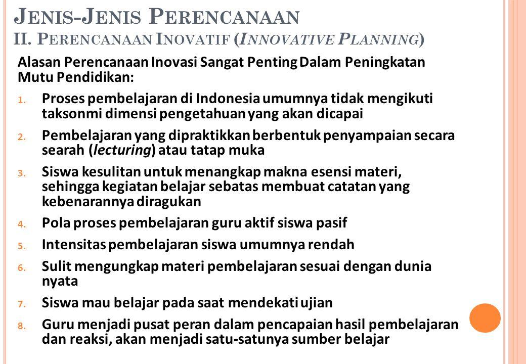 Jenis-Jenis Perencanaan II. Perencanaan Inovatif (Innovative Planning)