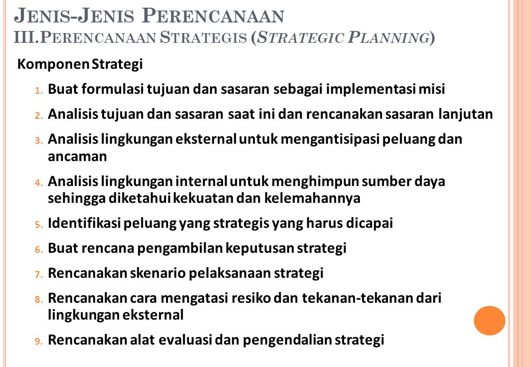 Jenis-Jenis Perencanaan III.Perencanaan Strategis (Strategic Planning)