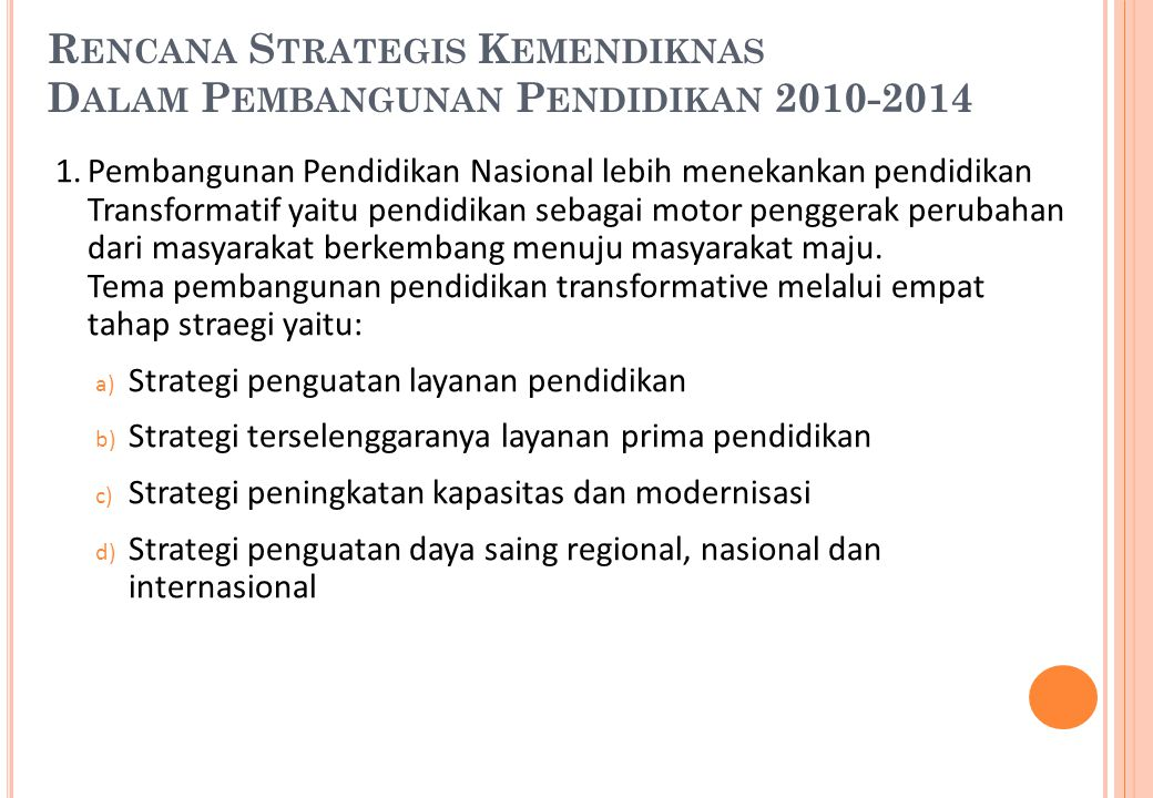 Rencana Strategis Kemendiknas Dalam Pembangunan Pendidikan 2010-2014