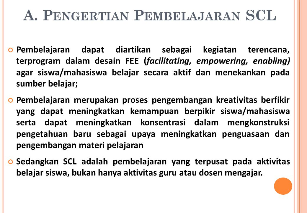 A. Pengertian Pembelajaran SCL