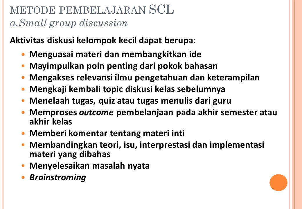 metode pembelajaran SCL a.Small group discussion