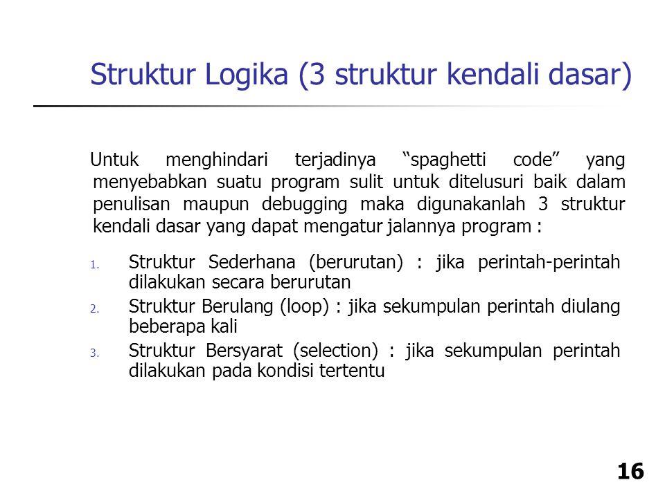 Struktur Logika (3 struktur kendali dasar)