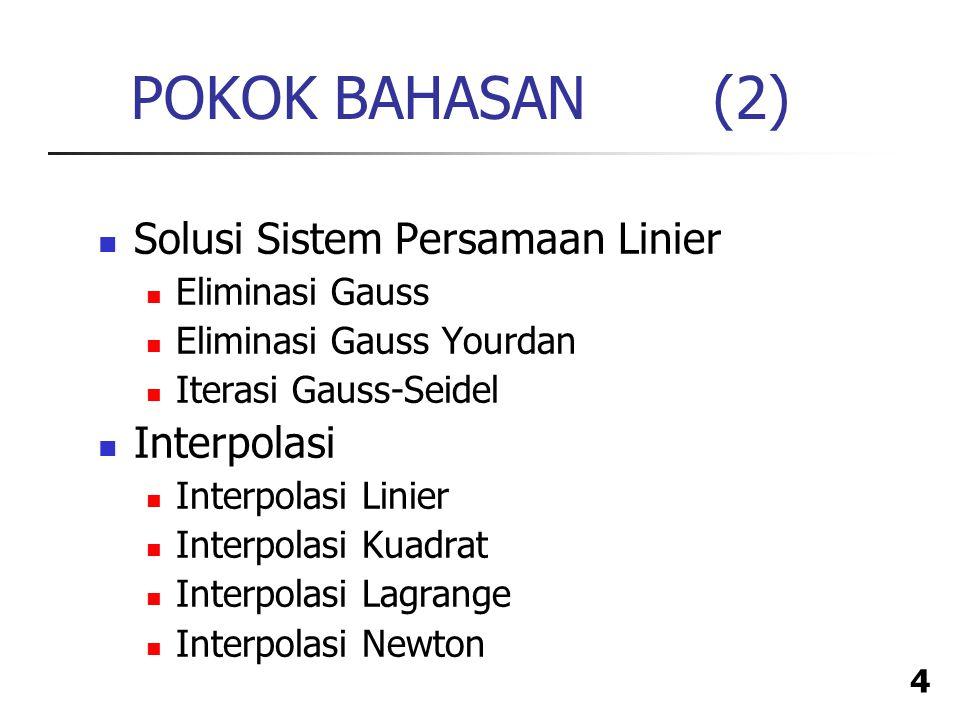 POKOK BAHASAN (2) Solusi Sistem Persamaan Linier Interpolasi