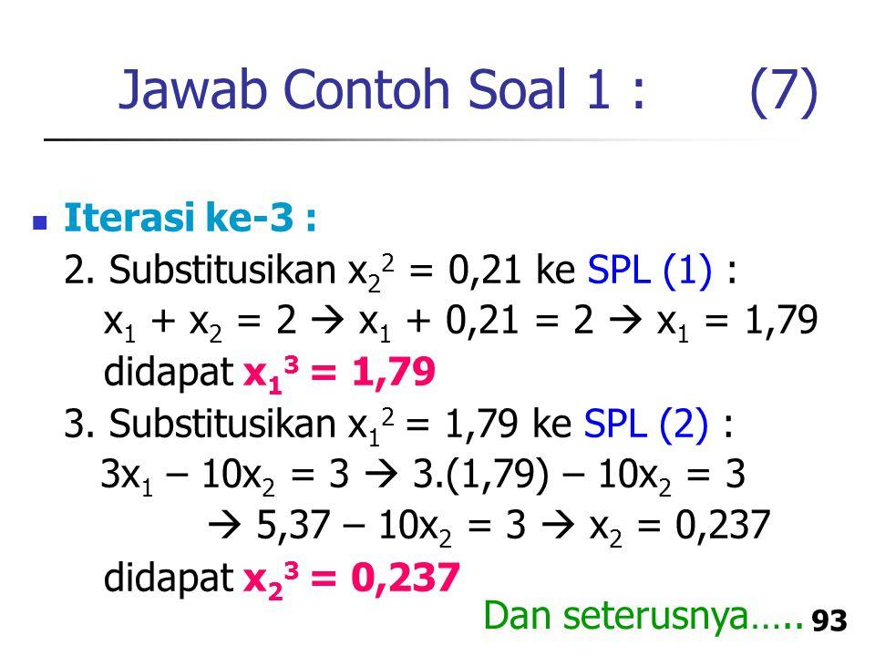 Jawab Contoh Soal 1 : (7) Iterasi ke-3 :