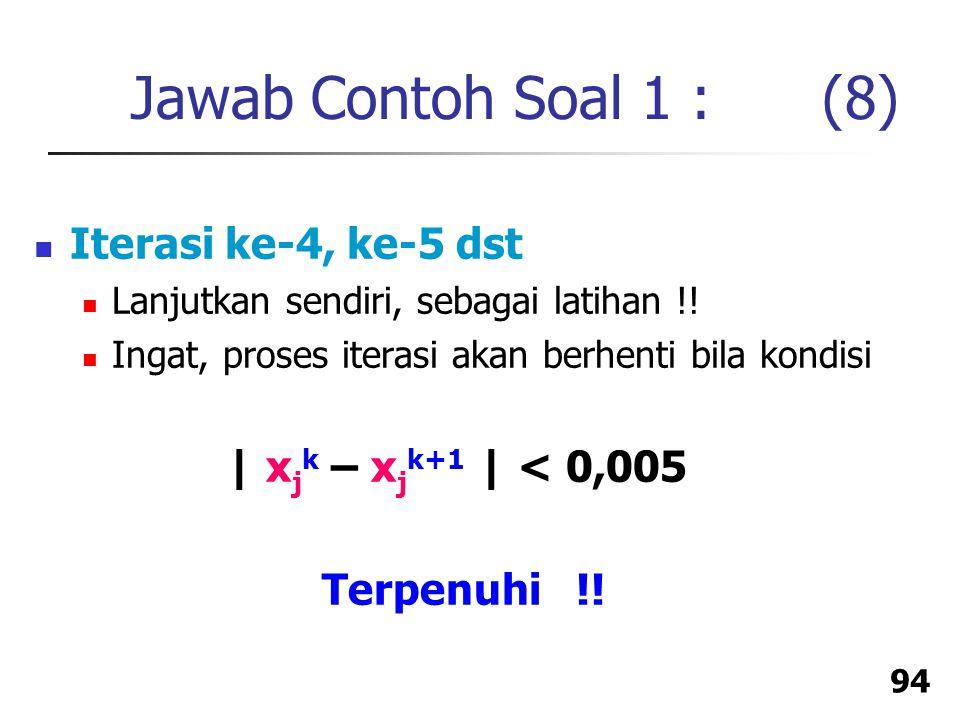 Jawab Contoh Soal 1 : (8) Iterasi ke-4, ke-5 dst