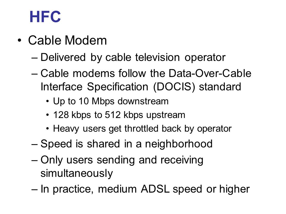 HFC Cable Modem Delivered by cable television operator